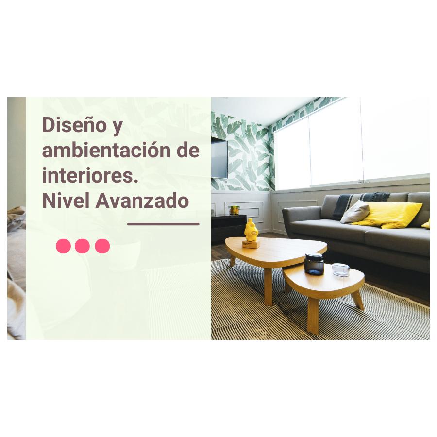 Diseño y ambientación de Interiores – Nivel avanzado